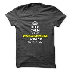 [Popular Tshirt name tags] Keep Calm and Let WARAKOMSKI Handle it  Shirts This Month  Hey if you are WARAKOMSKI then this shirt is for you. Let others just keep calm while you are handling it. It can be a great gift too.  Tshirt Guys Lady Hodie  SHARE and Get Discount Today Order now before we SELL OUT  Camping 4th fireworks tshirt happy july agent handle it and i must go tee shirts calm and let month handle calm and let warakomski handle itacz keep calm and let garbacz handle italm garayeva