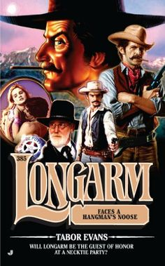 Longarm 385: Longarm Faces a Hangman's Noose by Tabor Evans. $4.46. Publisher: Jove (November 30, 2010). 190 pages. After an ill-advised indiscretion with his landlady, Longarm is forced to defend himself against her jealous husband. But when the gun smoke clears, the woman accuses Longarm of murder. With a hanging judge against him, Longarm may be paying this month's rent with his life.                            Show more                               Show less