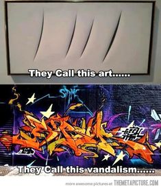 I'm not saying that I think graffiti is right (although it looks cool, and when it's done with permission, it's great), but...*seriously?*