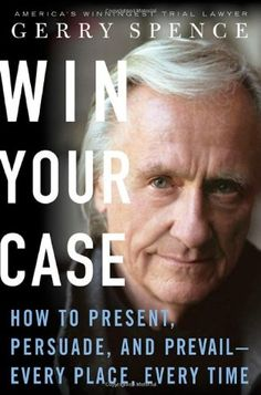 Win Your Case: How to Present, Persuade, and Prevail--Every Place, Every Time by Gerry Spence http://www.amazon.com/dp/0312338813/ref=cm_sw_r_pi_dp_CY6hvb1PG139H