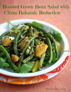 Great holiday side dish! Roasted Green Bean Salad with Citrus Balsamic Reduction (#vegan, #sugarfree #recipe) | rickiheller.com