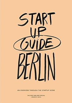 Startup Berlin Guide (English Edition), http://www.amazon.de/dp/B00MU7PVNM/ref=cm_sw_r_pi_awdl_dgV.tb1T9D4PE