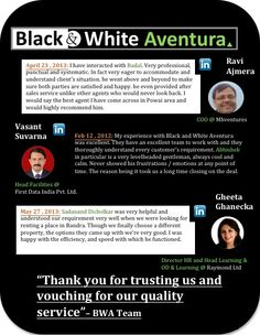 Recommendations we have received from the clients who have taken the advantage of our services    Black & White Aventura is a Real Estate Transactions & Advisory firm for Corporates. We cater as one stop shop for 5 domains.    Visit website and Check 50+ recommendations on linkedin  www.black-and-white.in & http://linkd.in/14a7Lne
