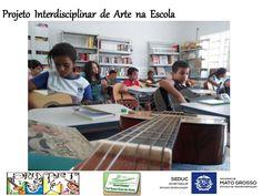Prinart. Projeto Interdisciplinar de Arte na Escola. Seduc MT, Escola Prof.ª Eunice Souza dos santos, Rondonópolis-MT