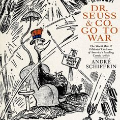 Dr. Seuss & Co. Go to War: The World War II Editorial Car... https://www.amazon.com/dp/1595584706/ref=cm_sw_r_pi_dp_x_xihrybBXKCNX5