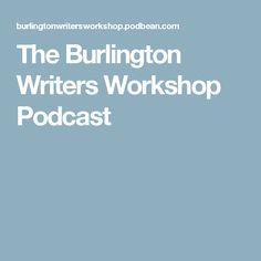 The Burlington Writers Workshop Podcast