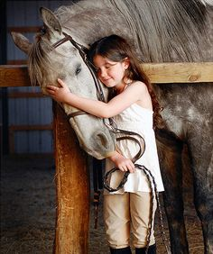 """All horses deserve, at least once in their life, to be loved by a little girl.""   So true."
