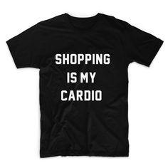 Shopping Is My Cardio Unisex Tshirt