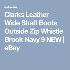 Clarks Leather Wide Shaft Boots Outside Zip Whistle Brook Navy 9 NEW   eBay