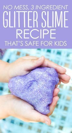 3 ingredient glitter slime recipe | mess-free slime recipe for kids | borax-free slime recipe | safe slime recipe