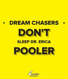 DREAM CHASERS DON'T SLEEP   DR. ERICA POOLER - Quote From Recite.com #RECITE #QUOTE