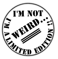 I'm not weird, I'm a limited edition Silhouette Images, Silhouette Projects, Silhouette Cameo, Card Sayings, Decoupage, Card Sentiments, Scan And Cut, Cricut Vinyl, Digital Stamps