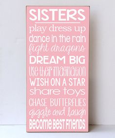 Look at this Vinyl Crafts Pink & White 'Sisters Play Dress Up' Wall Sign on #zulily today!