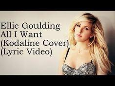 Ellie Goulding - All I Want (Kodaline Cover) (Lyrics) - YouTube