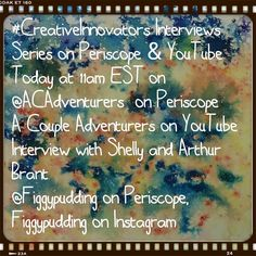 #CreativeInnovators Interviews Series on Periscope & YouTube Today at 11am EST on  @ACAdventurers on Periscope A Couple Adventurers on YouTube  Interviewwith Shelly and Arthur Brant @Figgypudding on Periscope Figgypudding on Instagram Figgypudding on Facebook  #BadassArtistMentor #CalmOurCrazy#mycreativechoas #ACAcreativeadventures #ACAcreativeadventurouslife #ACAadventurouslife#mentor #mentoring #art #artist #artistsunite #creative #creativity #coach #coaching #create #interviews