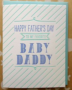 Well, I found this year's father's day card....Baby Daddy Fathers Day card  letterpress card for Baby by jdeluce, $5.00