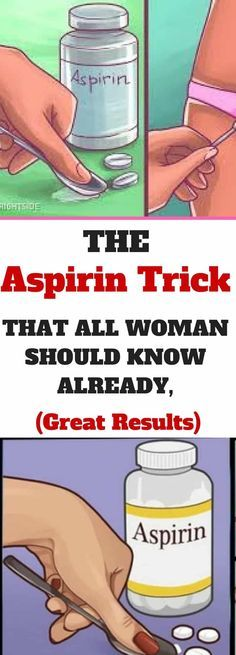 The Aspirin Trick That All Woman Should Know Already, Great Results!!
