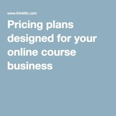 Pricing plans designed for your online course business
