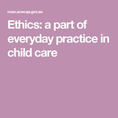Ethics: a part of everyday practice in child care