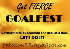 Get Fierce GoalFest - great way to get something done and have fun doing it!