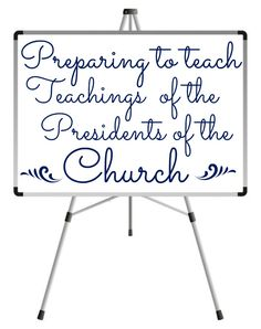 How to prepare great lessons from the Teachings of the Presidents of the Church.