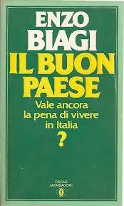 """#letteredalmondo #TagebucheinesBücherwurms """"Il Buon Paese di Enzo Biagi. Suggestioni e parallelismi – Vale ancora la pena di vivere in Italia?"""""""