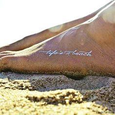 Life's a Beach Temporary Tattoo: http://beachblissliving.com/flash-beach-tattoos/
