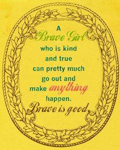 Brave girl quote via www.bravegirlsclub.com