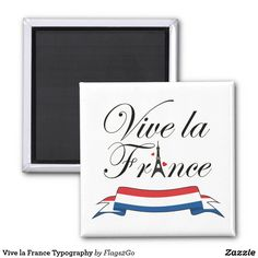 """Vive la France Typography Magnet - For the love of France and all things French, this fun design features flowing script typography with the familiar phrase """"Vive la France"""" with an Eiffel Tower """"A"""" over a ribbon banner in colors of the French flag. Sold at Flags2Go on Zazzle."""