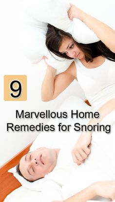 9 Marvellous Home Remedies for Snoring:  http://www.homeremedyshop.com/9-marvellous-home-remedies-for-snoring/