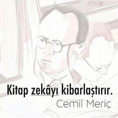 Kitap zekâyı kibarlaştırır.   - Cemil Meriç