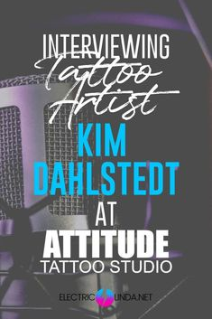 I had the pleasure of interviewing Tattoo Artist Kim Dahlstedt, one of my very first apprentices, and a dear friend and colleague at Attitude Tattoo Studio. Tattoo Magazines, Tattoo Studio, Sleeve Tattoos, Tattoo Artists, Attitude, Interview, Electric, Advice, Beach