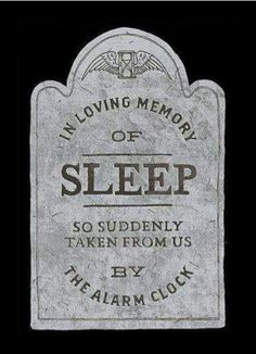 Funny pictures about In loving memory of sleep. Oh, and cool pics about In loving memory of sleep. Also, In loving memory of sleep. Just Keep Walking, Funny Commercials, Myasthenia Gravis, Humor Grafico, In Loving Memory, Six Feet Under, Make Me Smile, Decir No, I Laughed
