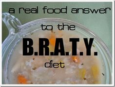 In place of the traditional BRAT diet when sick -- Looking for stomach pain natural remedies for vomiting or diarrhea but don't want to do the old BRAT - bananas, rice, applesauce, toast? Here's a REAL food version with nourishing bone broth and more! Brat Diet, Upset Tummy, Flu Remedies, Foods To Eat, Real Foods, Natural Home Remedies, Health And Nutrition, Health Tips, Safe Food