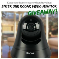 Want to win a Kodak Video Monitor? Full review to keep your home safe this travel season.