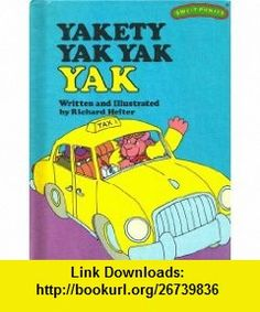 Yakety Yak Yak Yak (Sweet Pickles Series) (9780030214363) Richard Hefter , ISBN-10: 003021436X  , ISBN-13: 978-0030214363 ,  , tutorials , pdf , ebook , torrent , downloads , rapidshare , filesonic , hotfile , megaupload , fileserve
