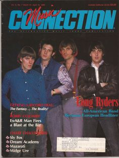BY 1986 the Long Ryders were doing so well it was not a big deal to see us on a magazine cover. I used to buy them at a newsagents on LaBrea in L.A. and the guy behind the counter was Slash...later of Guns & Roses.