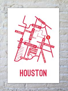 http://www.schoolstreetposters.com/product/houston-street-map-poster University of Houston