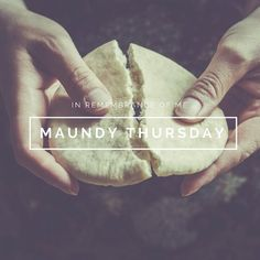 Holy Thursday Quotes, Maundy Wishes Maundy Thursday Quotes, Holy Thursday Quotes, Thursday Greetings, Afternoon Quotes, In Remembrance Of Me, Palm Sunday, Last Supper, Holy Week, Good Friday