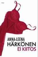 Anna-Leena Härkönen - Ei kiitos