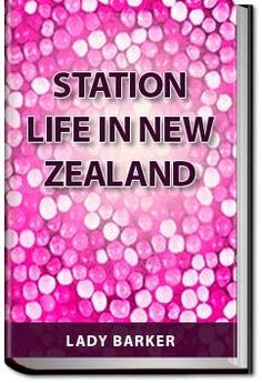 Station Life in New Zealand | Lady Barker | eBook | All You Can Books | AllYouCanBooks.com