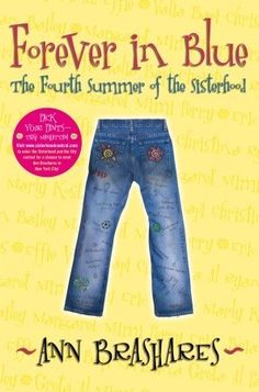 Forever in Blue: The Fourth Summer of the Sisterhood (The Sisterhood of the Traveling Pants, #4) ***
