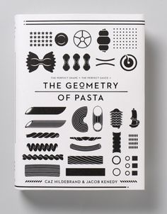The Geometry of Pasta Caz Haildebrand Jacob Kenedy book cover book cover design book design Design Editorial, Plakat Design, Miss Moss, Buch Design, Branding, Food Illustrations, Menu Illustration, Digital Illustration, Book Cover Design
