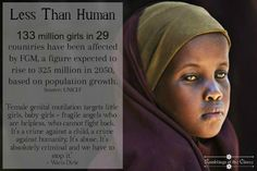 133 million girls in 20 countries have been affected by FGM, a figure expected to rise to 325 million in 2050, based on population growth #FGM #EndFGM #women #girls #sexuality #oppression #violence #sex #inequality #health