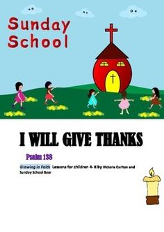 This is a very comprehensive Sunday School lesson from my GROWING IN FAITH series for children 4-8 years.This one is based on Psalm 138 and is concerned with GIVING THANKS.The lesson also revises TRINITY and GIFTS OF THE HOLY SPIRIT.Prayers, songs, resource sheets, art activities and worksheets are provided.