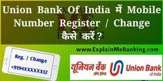Kya aap Union Bank Of India Me Mobile Number Register / Change karwana chahte hai ? Is post me aapko Union Bank Of India Mobile Number Change / Registration se related puri jaankari mil jayegi. My Mobile Number, Union Bank, Bank Of India, Numbers, Change