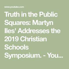 Truth in the Public Squares: Martyn Iles' Addresses the 2019 Christian Schools Symposium. Israel Folau, Public Square, Christian School, Schools, Squares, Youtube, Religion, Bobs, School