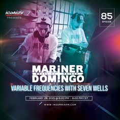 Seven Wells & Mariner + Domingo - Variable Frequencies 085 on Insomniafm - February 2021