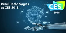 Cutting-Edge Israeli Tech Making Waves at CES 2018 | Technology News  {PROPHECY: ISRAEL BLESSING HUMANITY - Genesis 12:2-3}