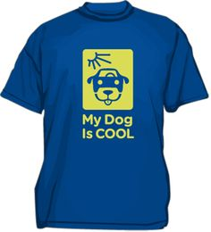 """Wear your """"My Dog Is Cool"""" t-shirt and save a life! www.RedRover.org"""